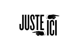 JUSTE-ICI